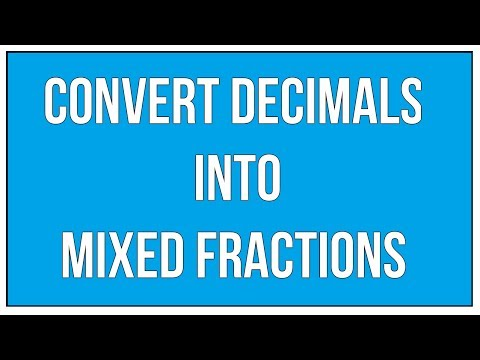 Convert Decimals into Mixed Fractions