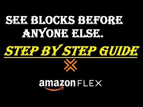 How to See Amazon Flex Blocks 5x Faster Than Anyone Else STEP BY STEP - 2018