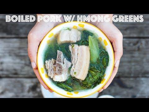 Boiled Pork with Hmong Greens (Nqaj npuas hau ntsug zaub ntsuab)