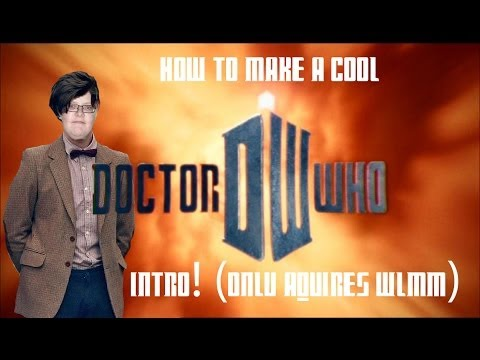 How To Make A Cool Doctor Who Intro!