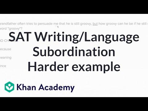Writing: Subordination and coordination — Harderexample | Writing & Language | SAT | Khan Academy