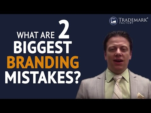 What Are Two Biggest Branding Mistakes | Trademark Factory® FAQ