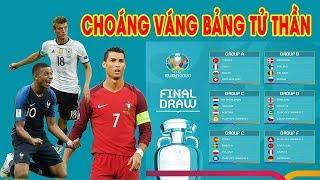 Choáng Váng Kết Quả bốc thăm chia bảng VCK Euro 2020: Pháp, Đức, Bồ Đào Nha đại chiến ở bảng tử thần