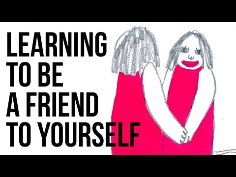 Learning to Be a Friend to Yourself