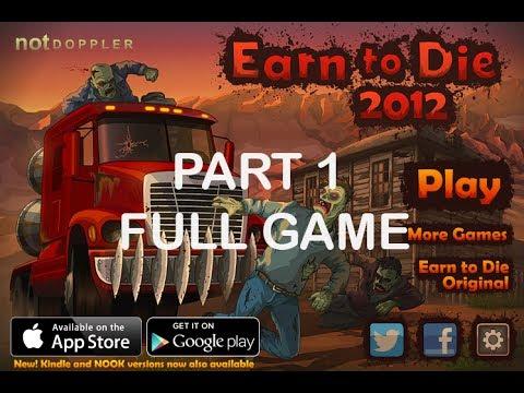 Earn to Die 2012 - Full Gameplay ( Part 1/2 )