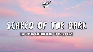 Lil Wayne, XXXTENTACION & Ty Dolla $ign - Scared of the Dark (Lyrics)