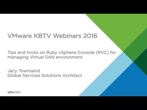 KBTV Webinars - Tips and tricks on Ruby vSphere Console (RVC) for managing Virtual SAN environment