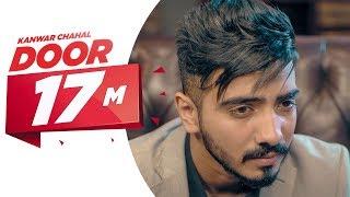 Door (Full Song) | Kanwar Chahal | Himanshi khurana | Sanaa | Latest Punjabi Song 2017