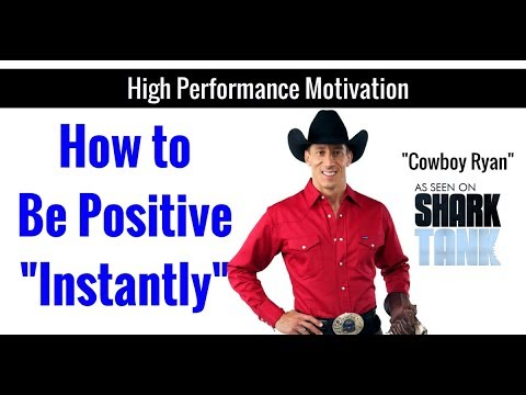 How to Get Positive Instantly (Cowboy Ryan Motivation)