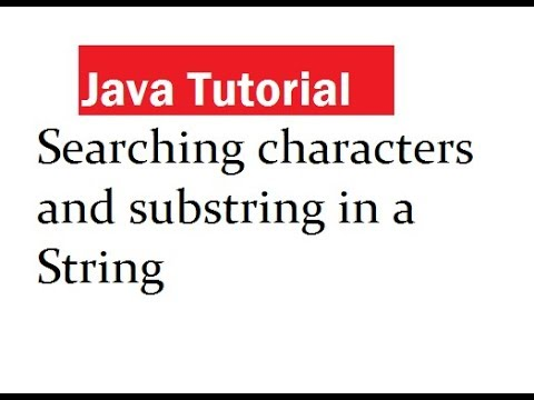 Searching characters and substring in a String in Java
