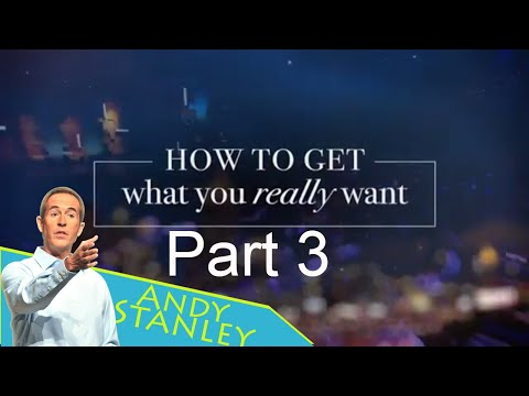 Andy Stanley Sermons 2017 - How To Get What You Really Want, Last Things First