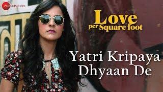 Yatri Kripaya Dhyaan De | Love Per Square Foot | Mumbai