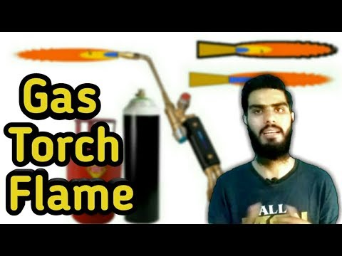 Gas welding torch flame full information in Urdu/Hindi | Fully4world
