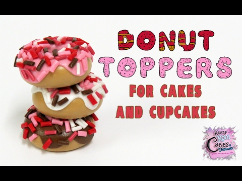 Donut Cake And Cupcake Toppers - FUN HOW TO