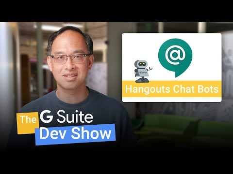 The bots are coming! Developing bots for Hangouts Chat