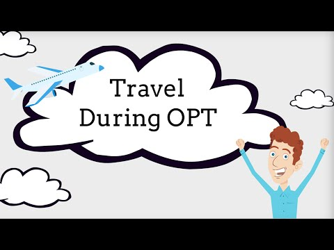 OPT: Traveling During OPT 7/9