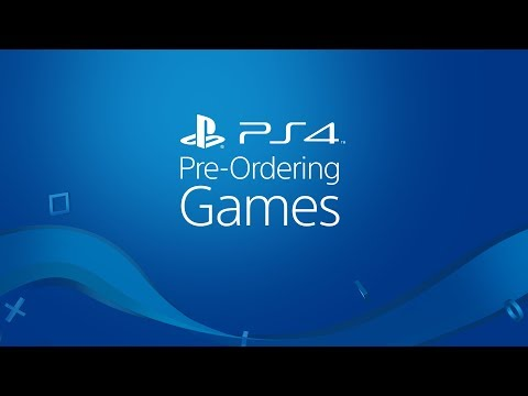 Pre-Ordering PS4 Games