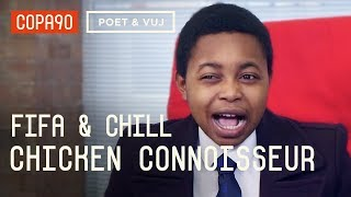 FIFA and Chill With The Chicken Connoisseur | Poet & Vuj Present