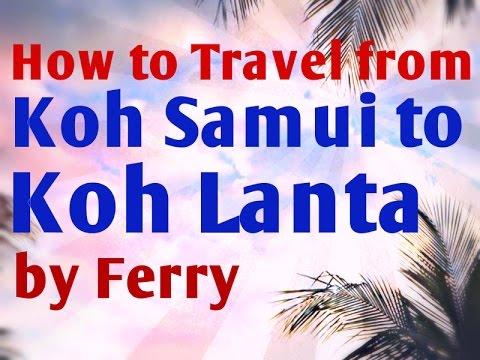 Koh Samui to Koh Lanta by Ferry - Thailand Travel Info 2015