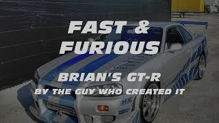 FAST & FURIOUS:  Brian's GT-R by the guy who created it.