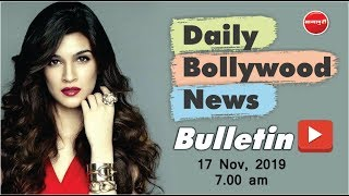 Kriti Sanon | Kareena Kapoor | Ranbir Kapoor | Deepika | Bollywood News | 17 November 2019 | 7:00 AM