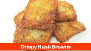 Crispy Hash Browns Recipefast Food Stylebreakfast Recipespotato Eveni