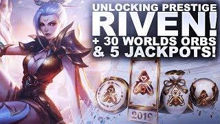 UNLOCKING PRESTIGE RIVEN! 30 WORLDS ORBS + 5 JACKPOTS! | League of Legends