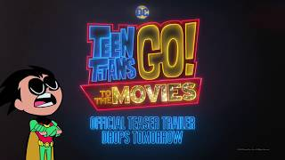 Teen Titans GO! To the Movies - Teaser Trailer Tomorrow