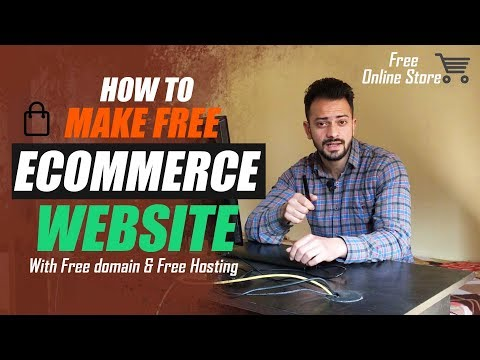 How to make free Ecommerce webiste with free domain & hosting