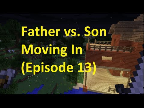 Father vs Son Moving into the new home (Episode 13)