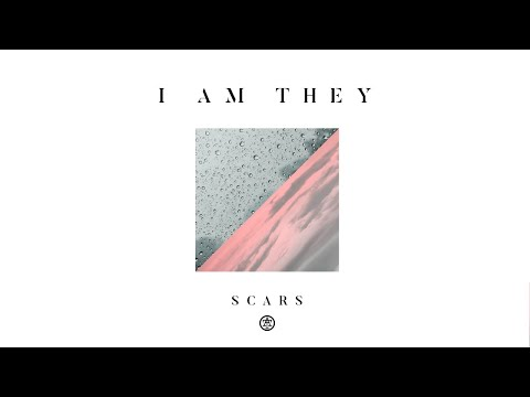 I AM THEY - Scars (Audio)
