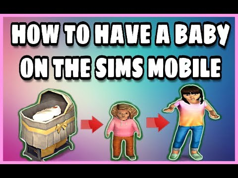 HOW TO HAVE A BABY ON THE SIMS MOBILE