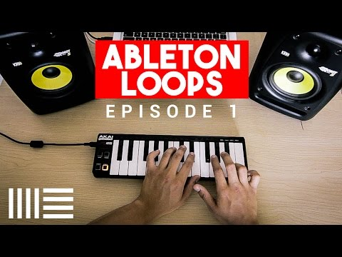 Making Loops on Ableton Live 9 | Ep. 1