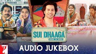 Sui Dhaaga Audio Jukebox | Full Songs | Anushka Sharma | Varun Dhawan | Anu Malik | Varun Grover