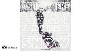 Atmosphere - Color In The Snow feat. deM atlaS, Joe Horton & Toki Wright