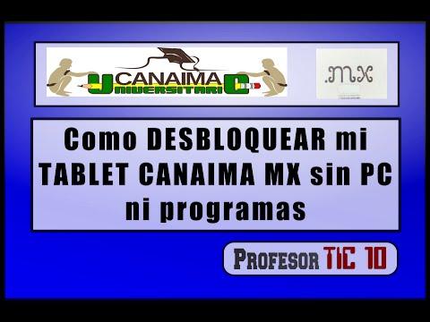 Como DESBLOQUEAR mi TABLET ANDROID CANAIMA MX sin PC ni programas