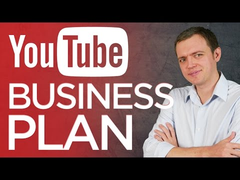 How to Create a Business Plan Around Your YouTube Channel
