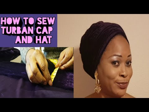 HOW TO SEW TURBAN CAP AND HAT