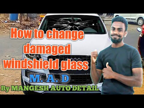 How to change car damaged windshield glass in hindi || Front broken glass replacement 2018