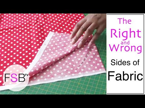 The Right and Wrong Sides of Fabric