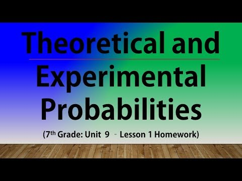 Theoretical and Experimental Probabilities (7th Grade Unit 9 Lesson 1 Homework)