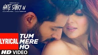 Tum Mere Ho Lyrical Video | Hate Story IV | Vivan Bhathena, Ihana Dhillon | Mithoon Jubin N Manoj M