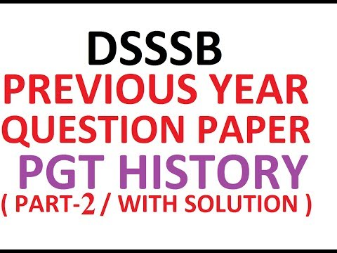 DSSSB PGT HISTORY POST SPECIFIC SUBJECT RELATED PREVIOUS YEAR QUESTION PAPERS WITH ANSWER & OVERVIEW