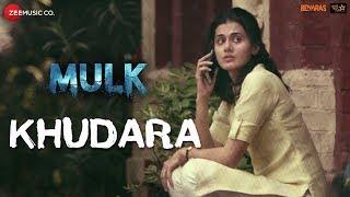 Khudara | Mulk | Rishi Kapoor, Taapsee Pannu, Prateik Babbar & Rajat Kapoor | Vishal Dadlani