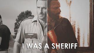 Rick Grimes • I was a Sheriff