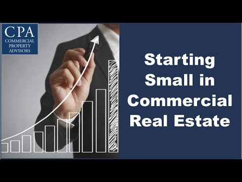 Starting Small in Commercial Real Estate