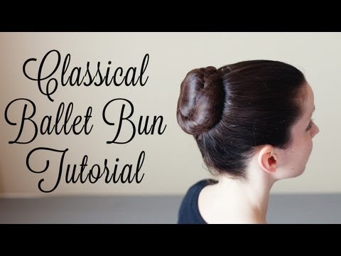 Classical Ballet Bun Tutorial