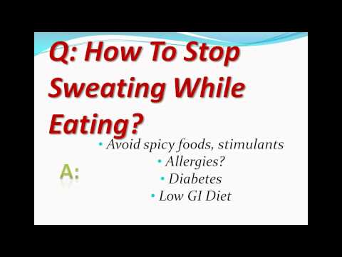 How To Stop Sweating While Eating?