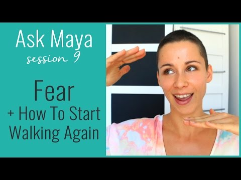 Ask Maya 9 - Fear + How To Start Walking Again (broken ankle recovery)