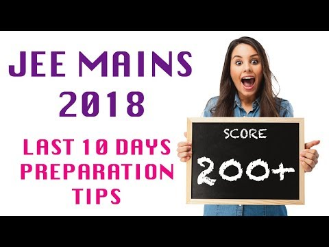 How to prepare for JEE Mains in last  10 days | Tips & Tricks | Major Mistakes